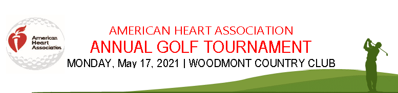 American Heart Association Annual Golf Tournament Monday May 17, 2021 Woodmont Country Club